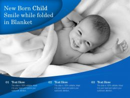 New Born Child Smile While Folded In Blanket