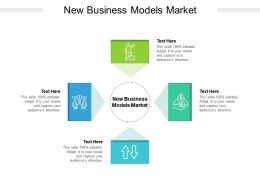 New Business Models Market Ppt Powerpoint Presentation Infographics Infographic Cpb