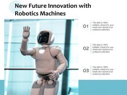 New Future Innovation With Robotics Machines