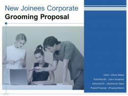 New Joinees Corporate Grooming Proposal Powerpoint Presentation Slides