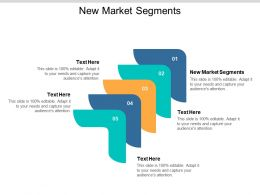 New Market Segments Ppt Powerpoint Presentation Styles Template Cpb