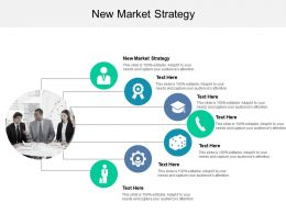 New Market Strategy Ppt Powerpoint Presentation Professional Cpb