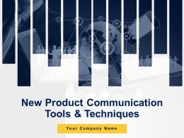 New Product Communication Tools And Techniques Powerpoint Presentation Slides
