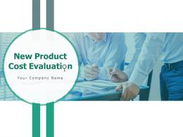 New Product Cost Evaluation Powerpoint Presentation Slides