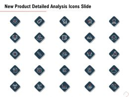 New Product Detailed Analysis Icons Slide Ppt Powerpoint Presentation Portfolio Gridlines