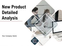 New Product Detailed Analysis Powerpoint Presentation Slides