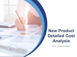 New Product Detailed Cost Analysis Powerpoint Presentation Slides