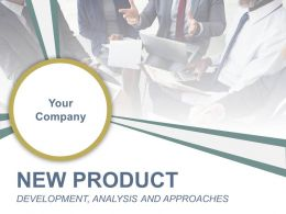 New Product Development Analysis And Approaches Powerpoint Presentation Slides