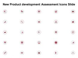 New Product Development Assessment Icons Slide Ppt Powerpoint Presentation Slides Ideas