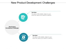 New Product Development Challenges Ppt Powerpoint Presentation File Icons Cpb