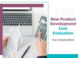 New Product Development Cost Evaluation Powerpoint Presentation Slides