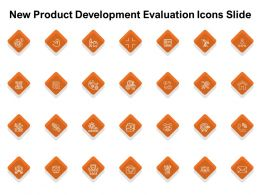 New Product Development Evaluation Icons Slide Ppt Powerpoint Presentation