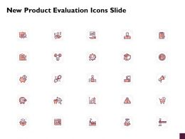 New Product Evaluation Icons Slide Ppt Powerpoint Presentation Infographic Template Graphics
