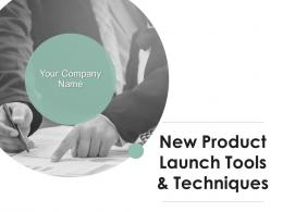 New Product Launch Tools And Techniques Powerpoint Presentation Slides