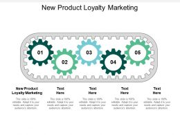 New Product Loyalty Marketing Ppt Powerpoint Presentation Gallery Graphics Cpb