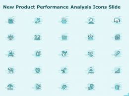 New Product Performance Analysis Icons Slide Ppt Powerpoint Presentation Slides Design
