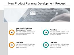New Product Planning Development Process Ppt Powerpoint Presentation Pictures Templates Cpb