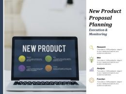 New Product Proposal Planning Execution And Monitoring