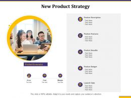 New Product Strategy Description Features Ppt Powerpoint Presentation Sample