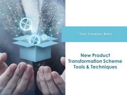 New Product Transformation Scheme Tools And Techniques Powerpoint Presentation Slides