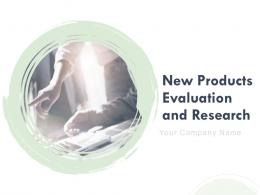 New Products Evaluation And Research Powerpoint Presentation Slides