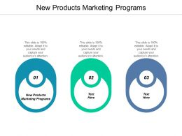 New Products Marketing Programs Ppt Powerpoint Presentation Styles Graphics Tutorials Cpb