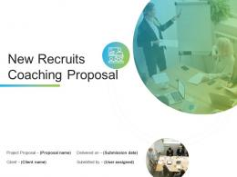 New Recruits Coaching Proposal Powerpoint Presentation Slides