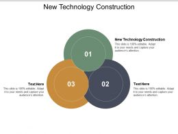 New Technology Construction Ppt Powerpoint Presentation Ideas Diagrams Cpb
