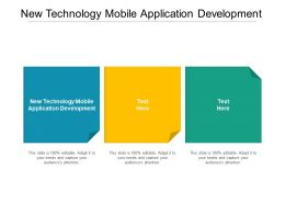 New Technology Mobile Application Development Ppt Powerpoint Presentation Pictures Cpb