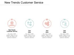 New Trends Customer Service Ppt Powerpoint Presentation Pictures Maker Cpb