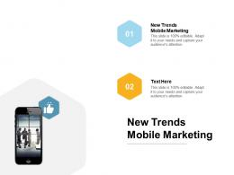 New Trends Mobile Marketing Ppt Powerpoint Presentation Layouts Slide Cpb
