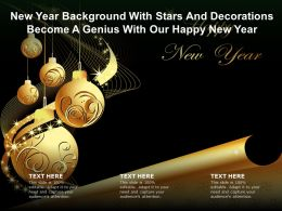 New Year Background With Stars And Decorations Become A Genius With Our Happy New Year