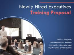 Newly Hired Executives Training Proposal Powerpoint Presentation Slides