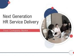 Next Generation HR Service Delivery Powerpoint Presentation Slides