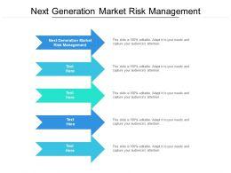 Next Generation Market Risk Management Ppt Powerpoint Presentation Icon Portrait Cpb