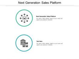 Next Generation Sales Platform Ppt Powerpoint Presentation Slides Slideshow Cpb