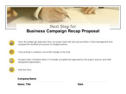 Next Step For Business Campaign Recap Proposal Ppt Powerpoint Presentation Visual Aids Show