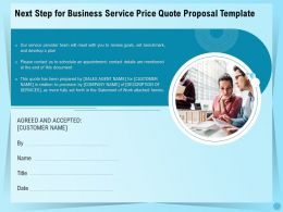 Next Step For Business Service Price Quote Proposal Template Ppt Ideas