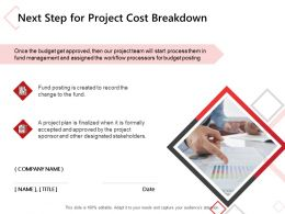 Next Step For Project Cost Breakdown Ppt Powerpoint Presentation Ideas Guide