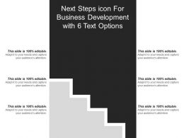 Next Steps Icon For Business Development With 6 Text Options