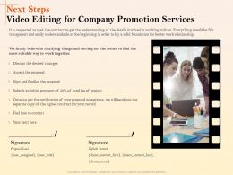 Next Steps Video Editing For Company Promotion Services Ppt File Example