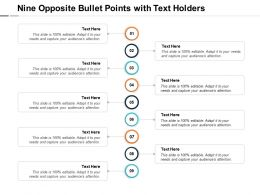 Nine Opposite Bullet Points With Text Holders