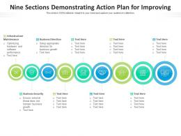 Nine Sections Demonstrating Action Plan For Improving