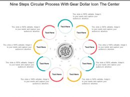 Nine Steps Circular Process With Gear Dollar Icon The Center