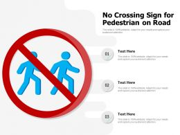 No Crossing Sign For Pedestrian On Road