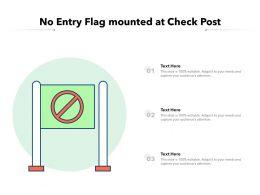 No Entry Flag Mounted At Check Post