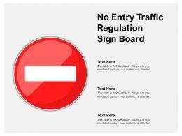 No Entry Traffic Regulation Sign Board