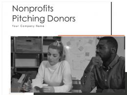 Nonprofits Pitching Donors Powerpoint Presentation Slides
