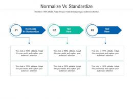Normalize Vs Standardize Ppt Powerpoint Presentation Icon Guide Cpb