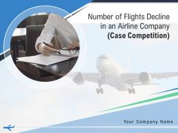 Number Of Flights Decline In An Airline Company Case Competition Complete Deck